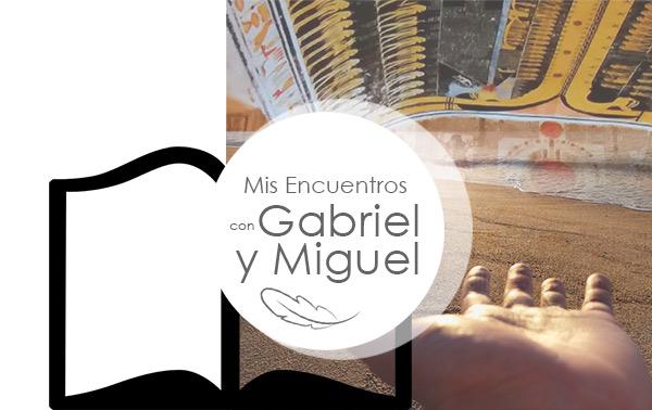 Nuevo libro de Gustavo Samorano sobre sus encuentros con Gabriel y con Miguel.
