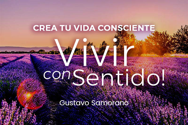 Curso Vivir con sentido, para crear tu vida consciente.
